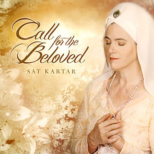 Call for the Beloved by Sat Kartar
