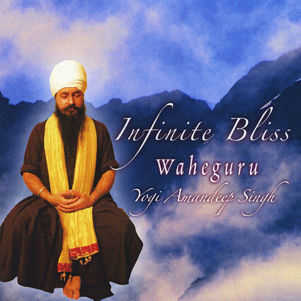 Infinite Bliss Waheguru by Yogi Amandeep Singh