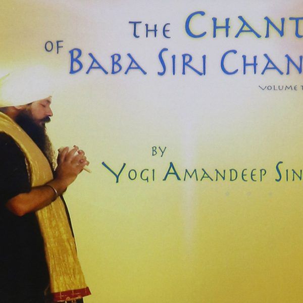 The Chants of Baba Siri Chand by Yogi Amandeep Singh
