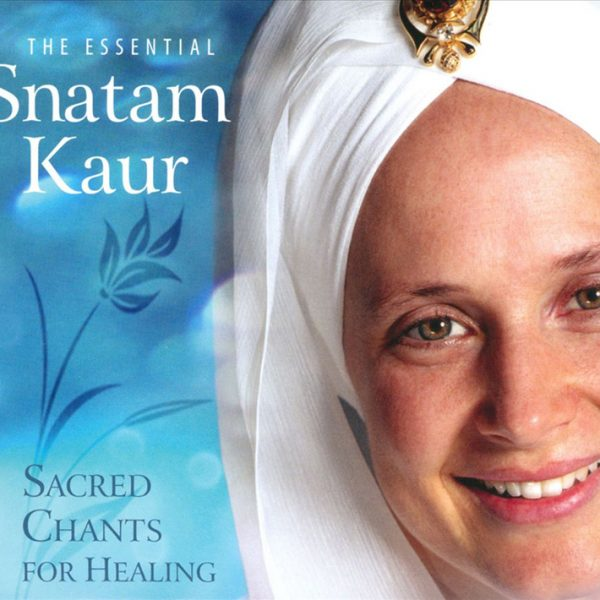 The Essential Snatam Kaur – Sacred Chants for Healing